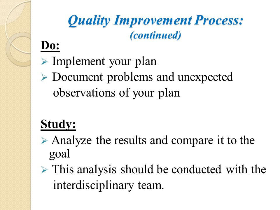 Quality Improvement Process: (continued)