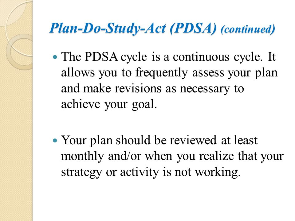 Plan-Do-Study-Act (PDSA) (continued)
