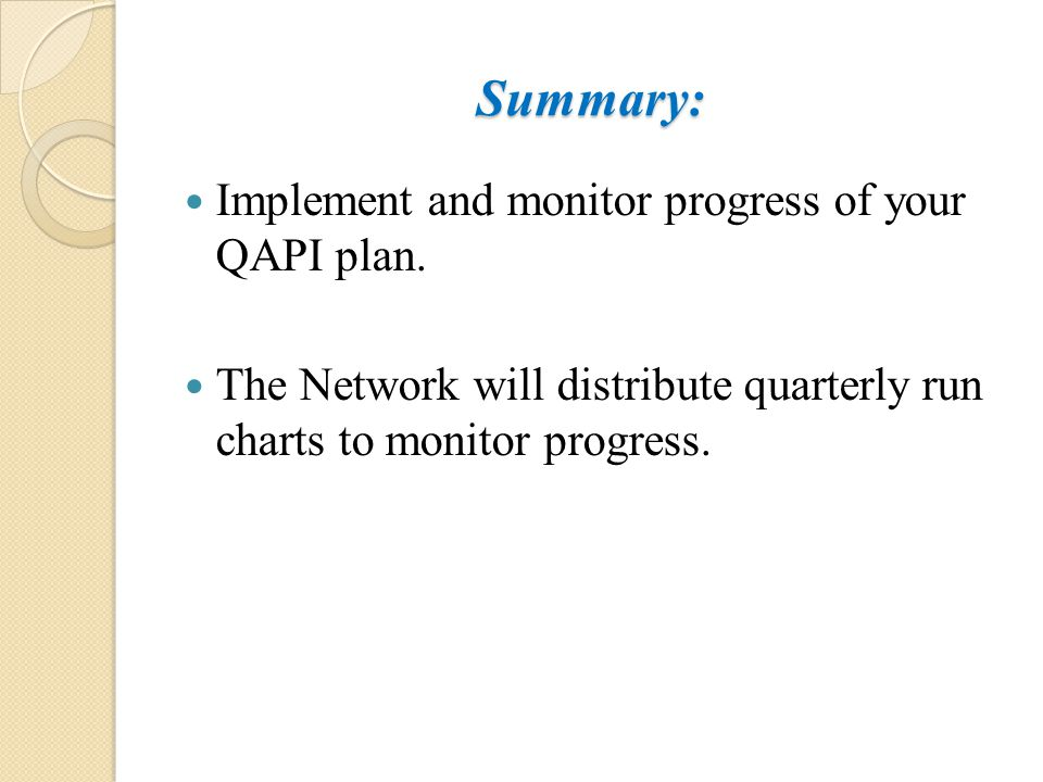 Summary: Implement and monitor progress of your QAPI plan.