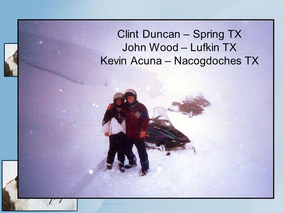 Clint Duncan – Spring TX John Wood – Lufkin TX