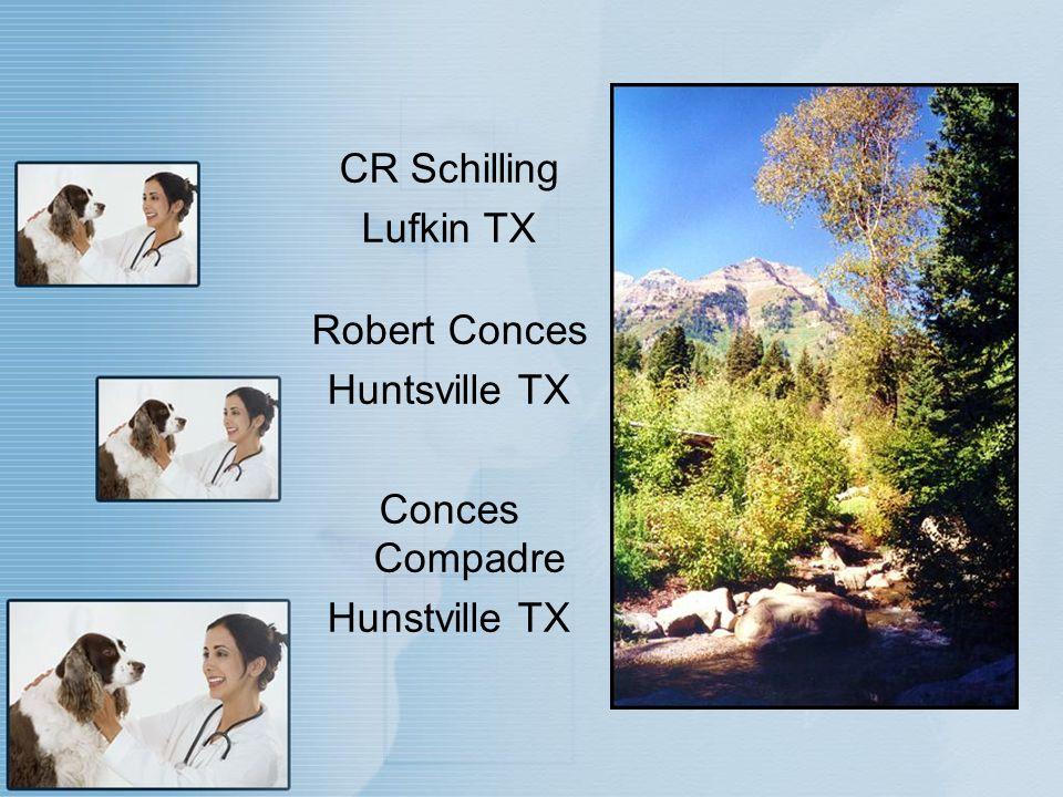 CR Schilling Lufkin TX Robert Conces Huntsville TX Conces Compadre Hunstville TX