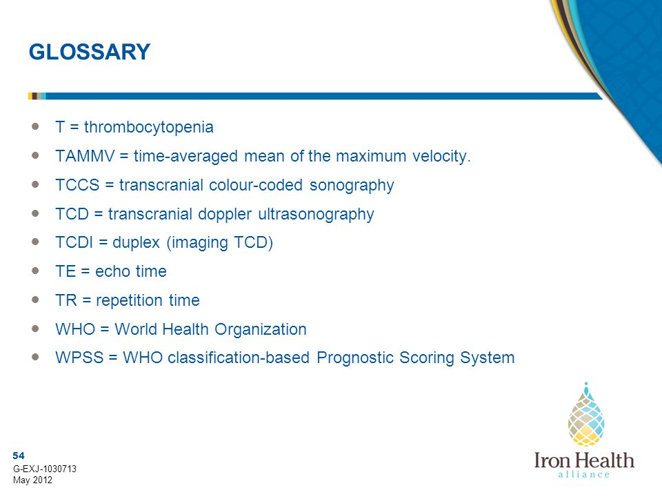 GLOSSARY T = thrombocytopenia