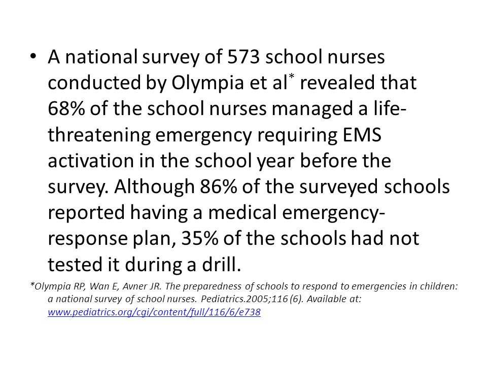 A national survey of 573 school nurses conducted by Olympia et al
