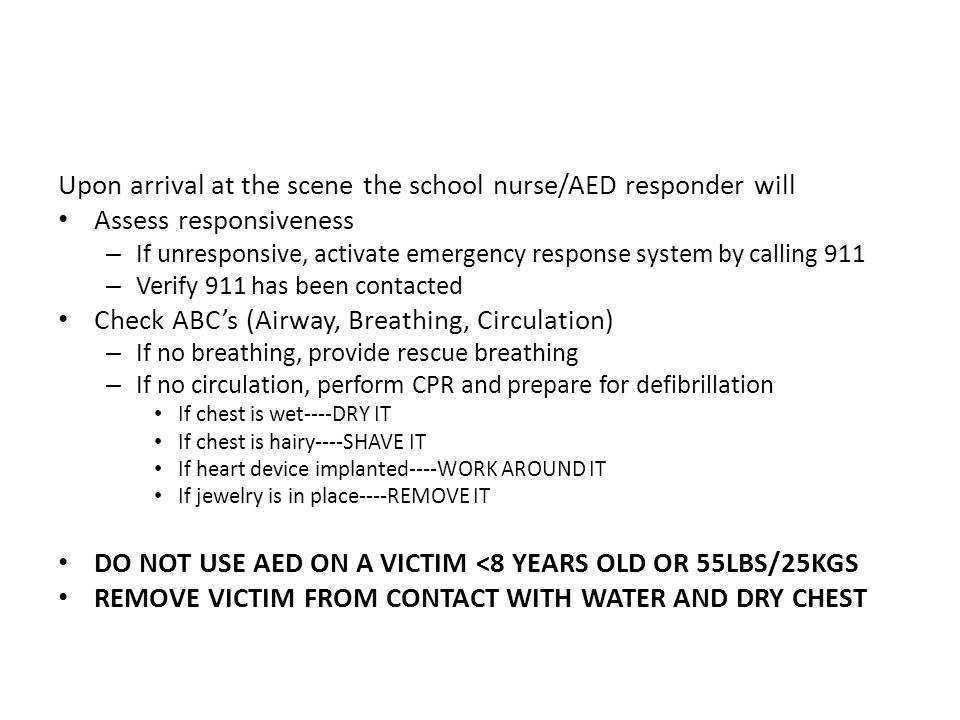 Upon arrival at the scene the school nurse/AED responder will