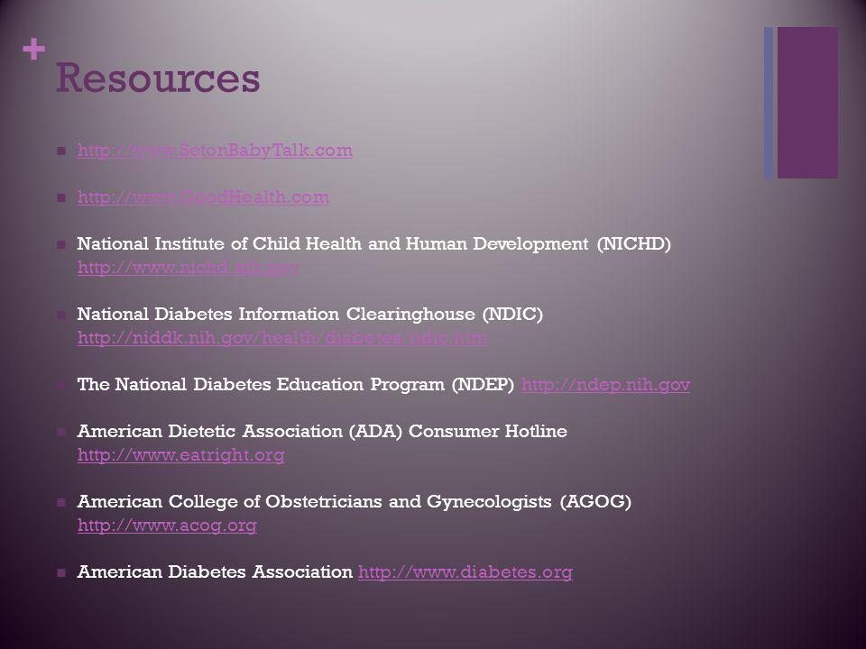 Resources http://www.SetonBabyTalk.com http://www.GoodHealth.com