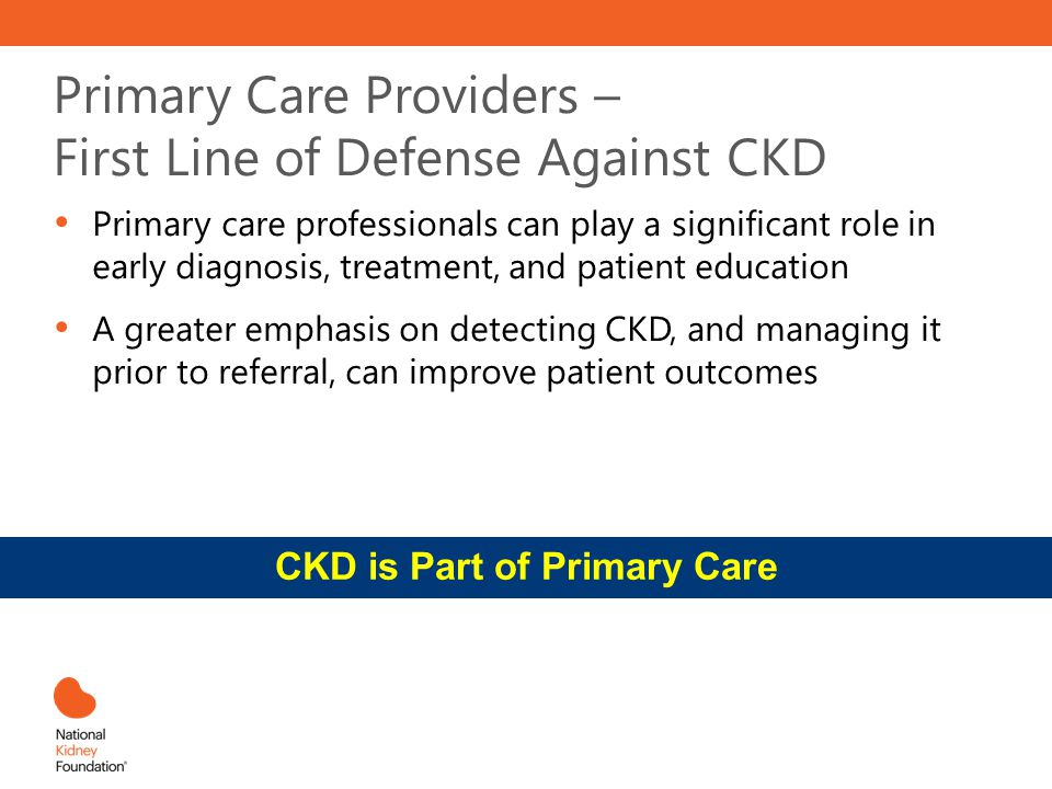 Primary Care Providers – First Line of Defense Against CKD