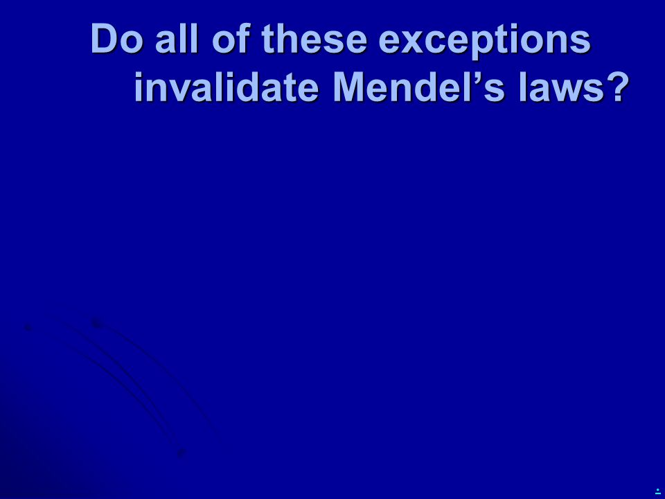 Do all of these exceptions invalidate Mendel's laws