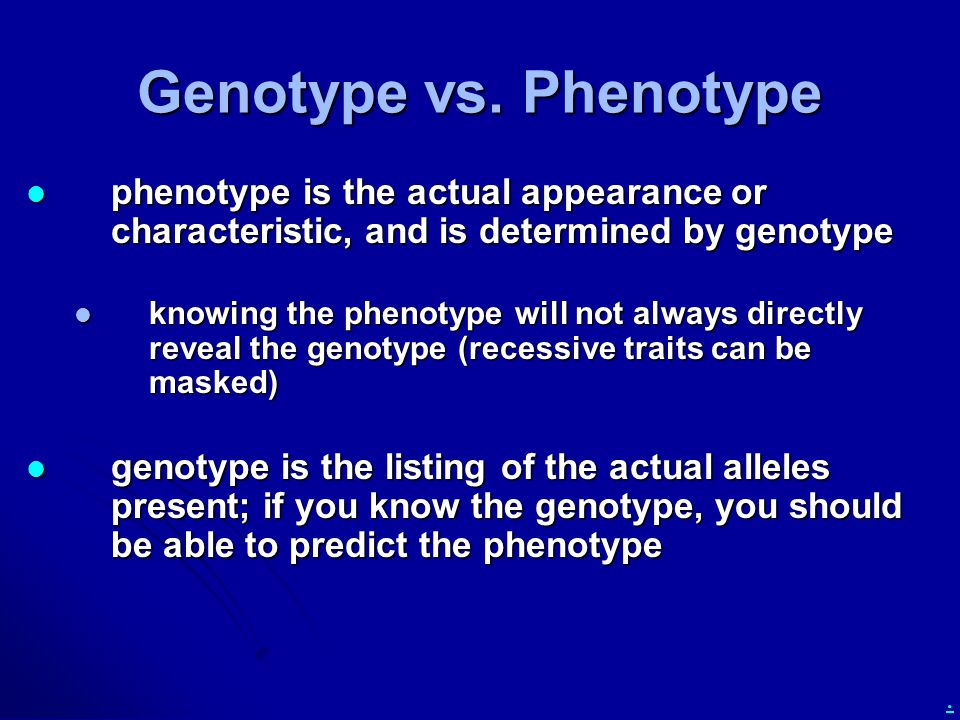 Genotype vs. Phenotype phenotype is the actual appearance or characteristic, and is determined by genotype.