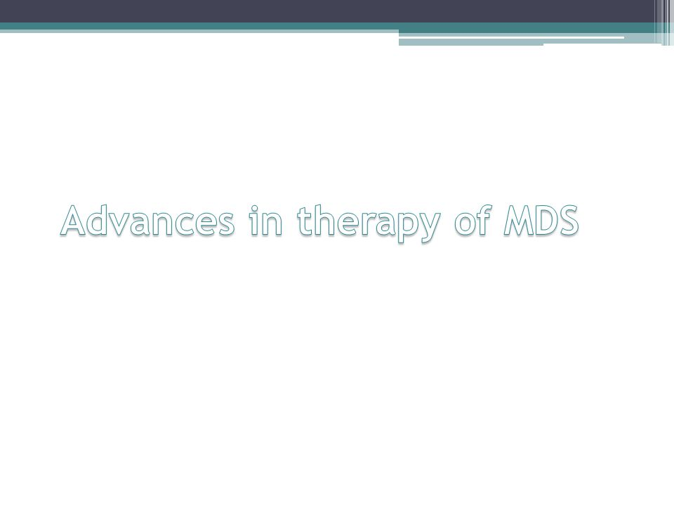 Advances in therapy of MDS