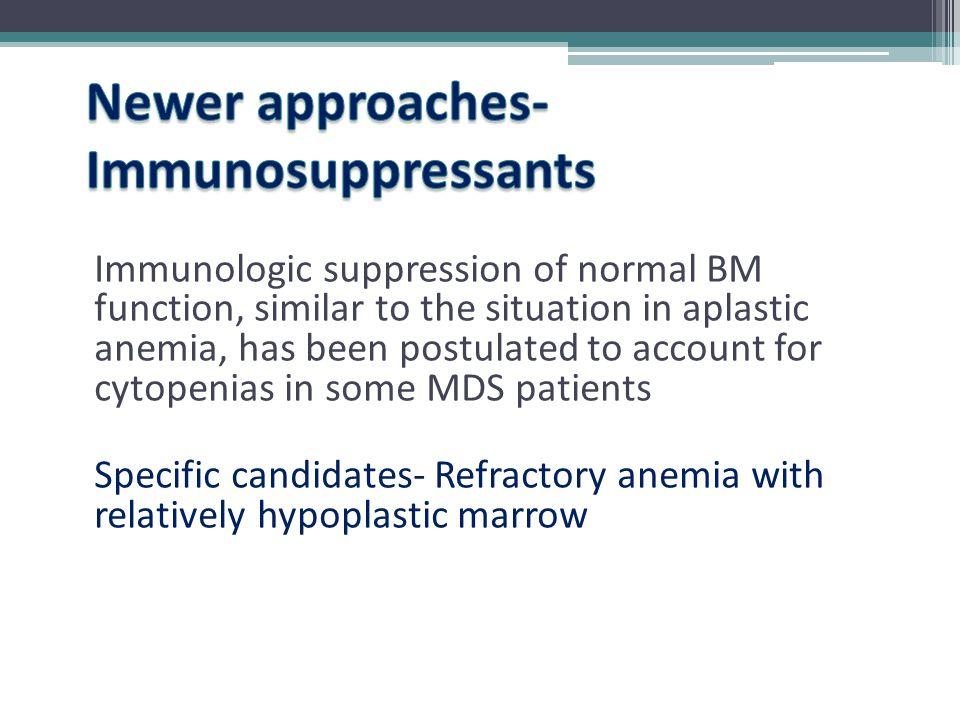 Newer approaches- Immunosuppressants