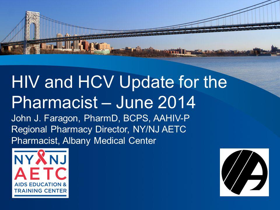 HIV and HCV Update for the Pharmacist – June 2014 John J