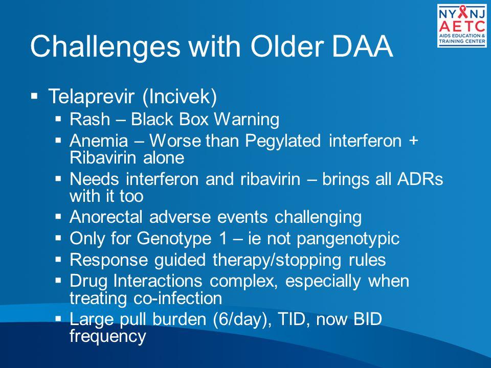 Challenges with Older DAA