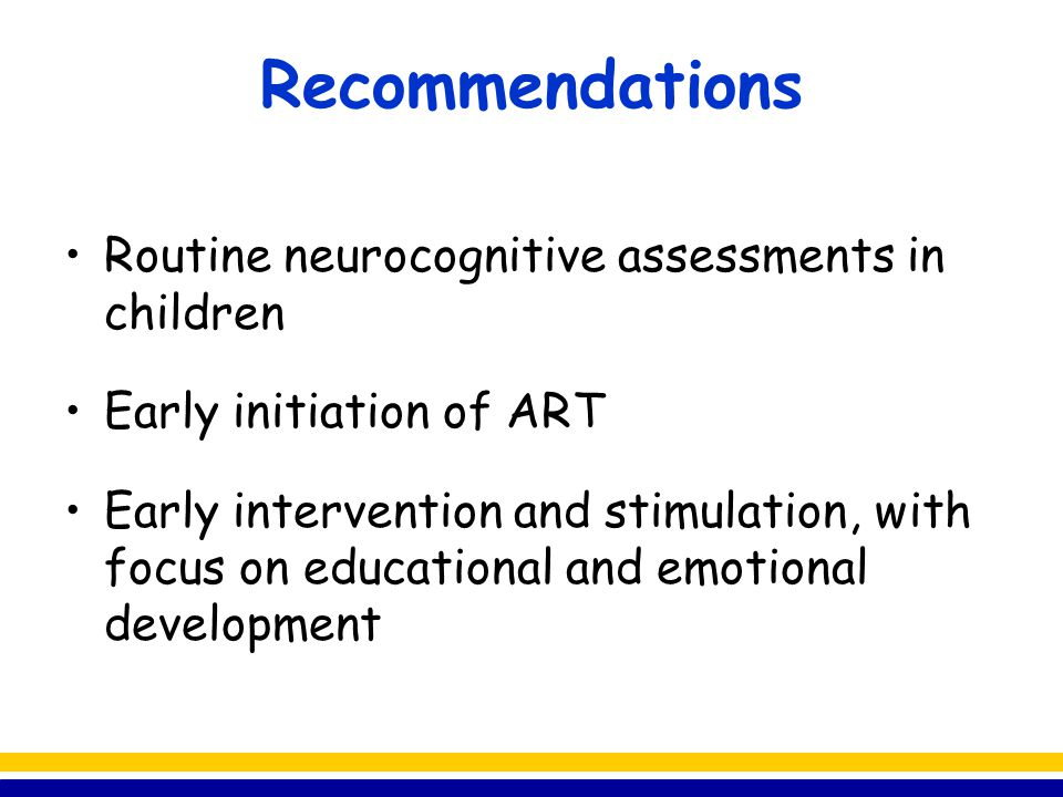 Recommendations Routine neurocognitive assessments in children