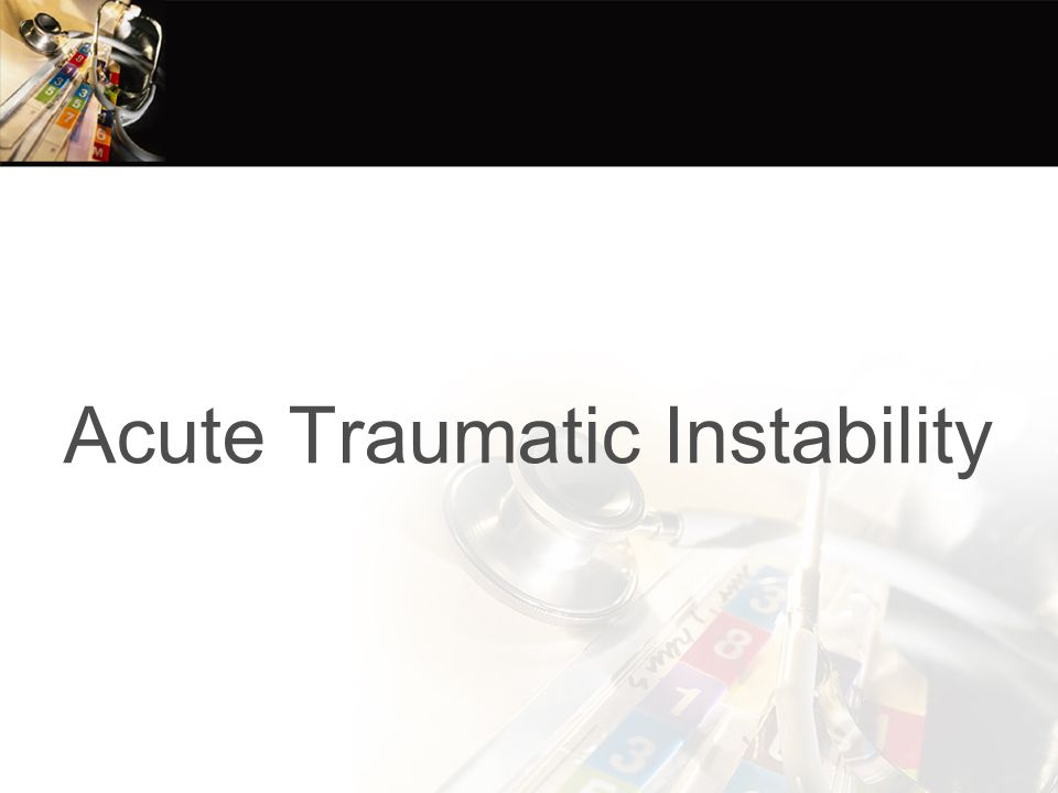 Acute Traumatic Instability