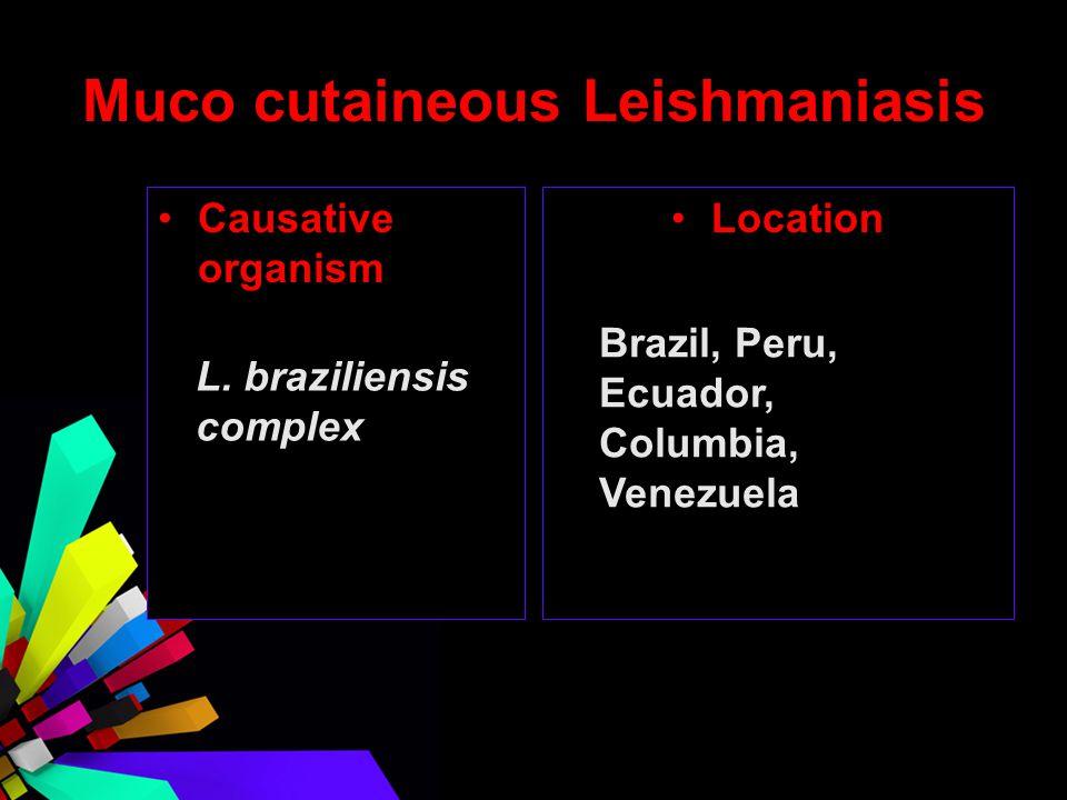 Muco cutaineous Leishmaniasis