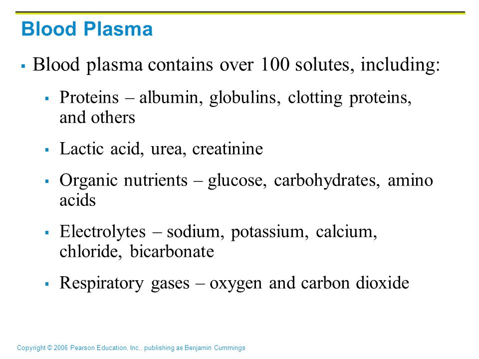 Blood plasma contains over 100 solutes, including: