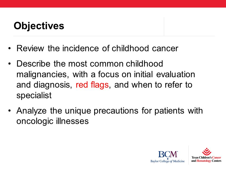 Objectives Review the incidence of childhood cancer