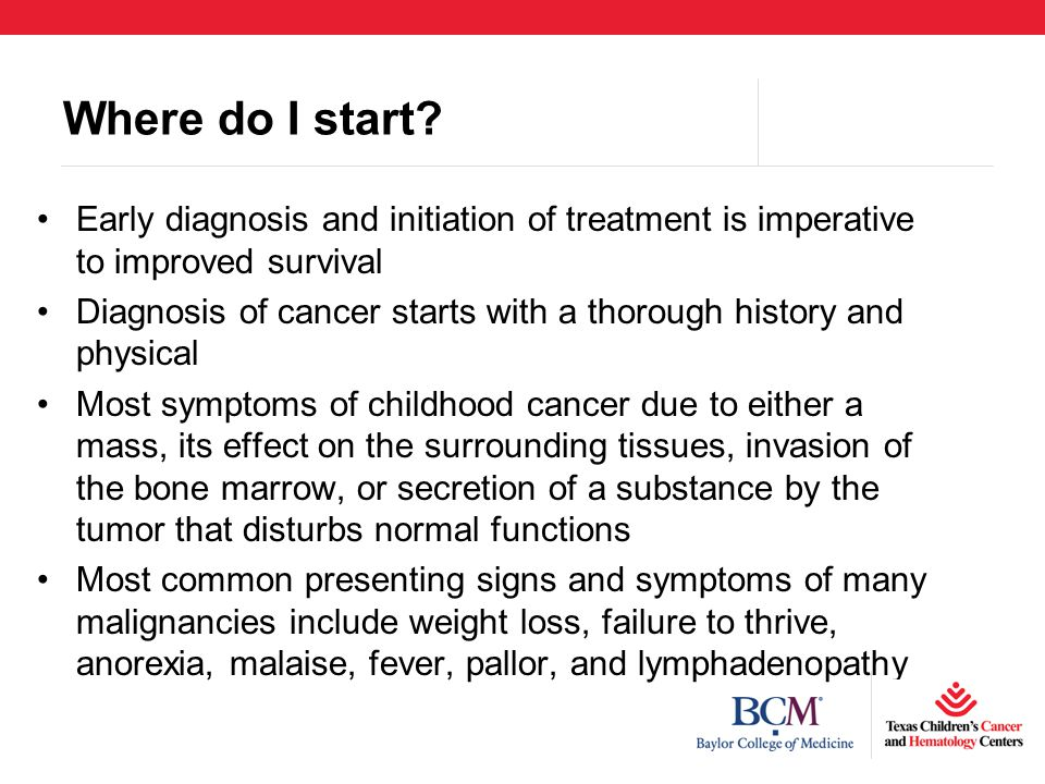 Where do I start Early diagnosis and initiation of treatment is imperative to improved survival.