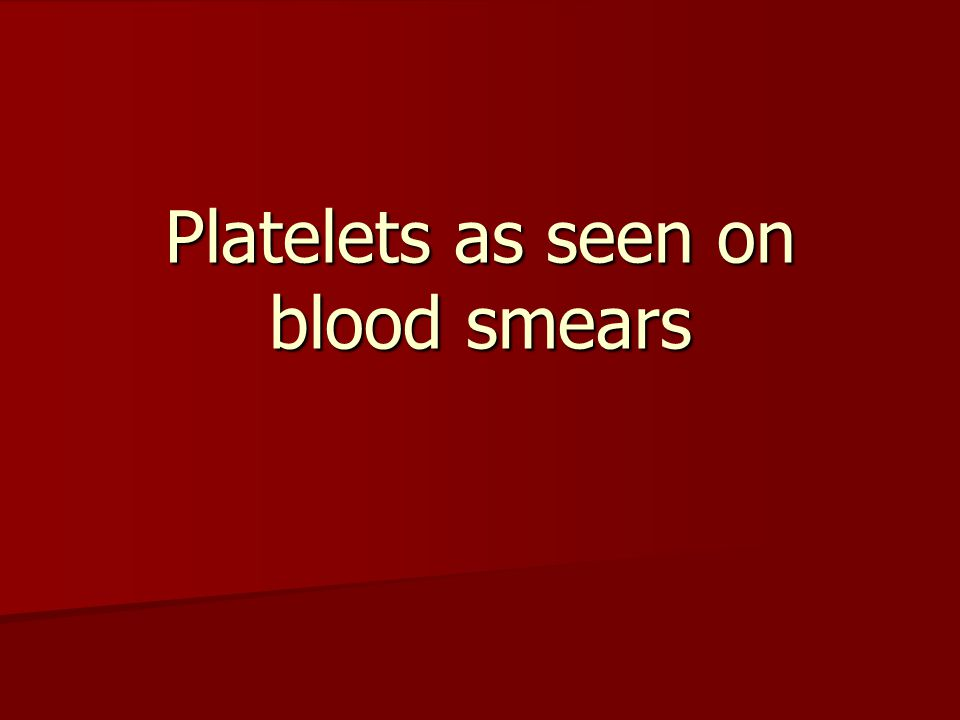 Platelets as seen on blood smears