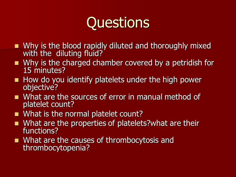 Questions Why is the blood rapidly diluted and thoroughly mixed with the diluting fluid