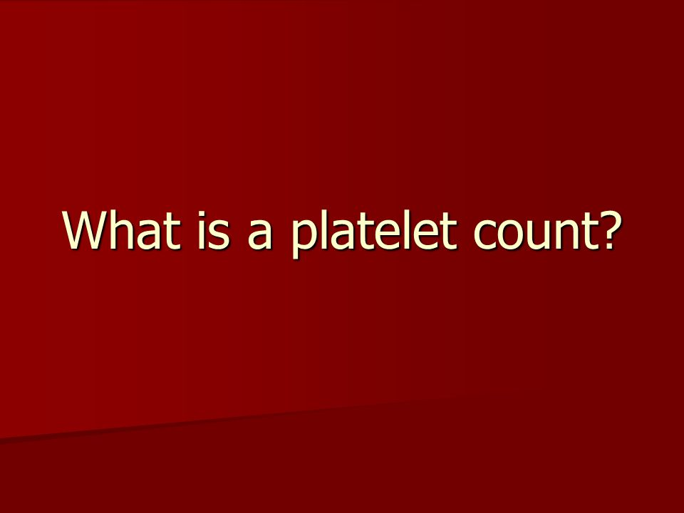 What is a platelet count