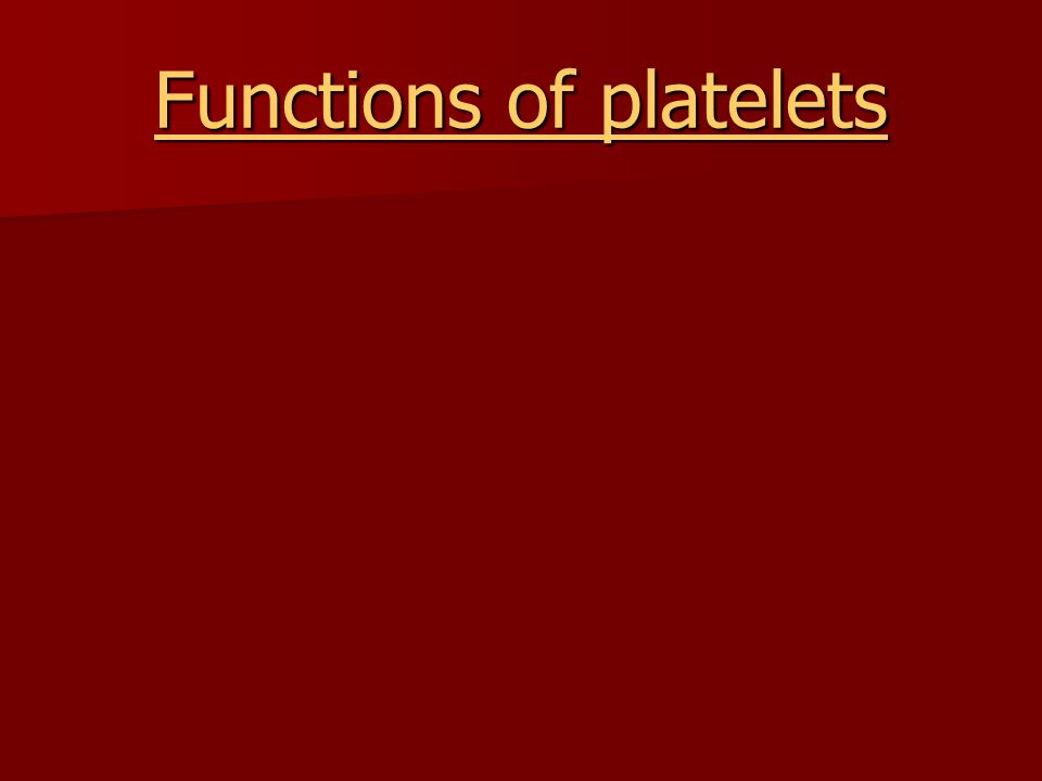 Functions of platelets