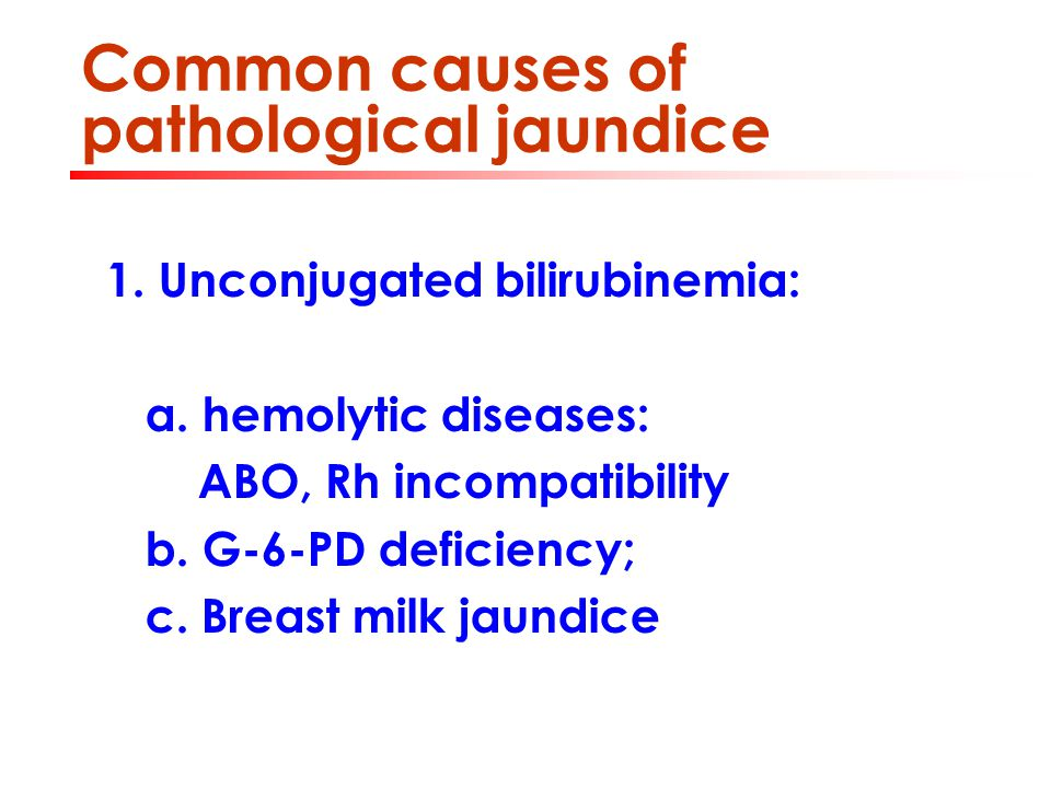 Common causes of pathological jaundice