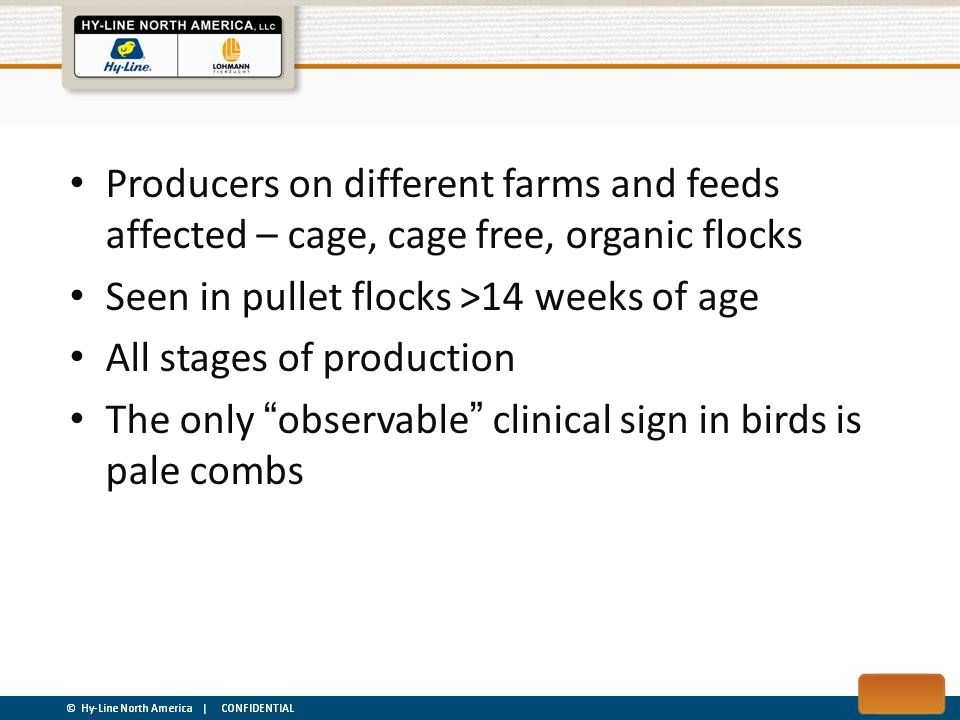 Producers on different farms and feeds affected – cage, cage free, organic flocks
