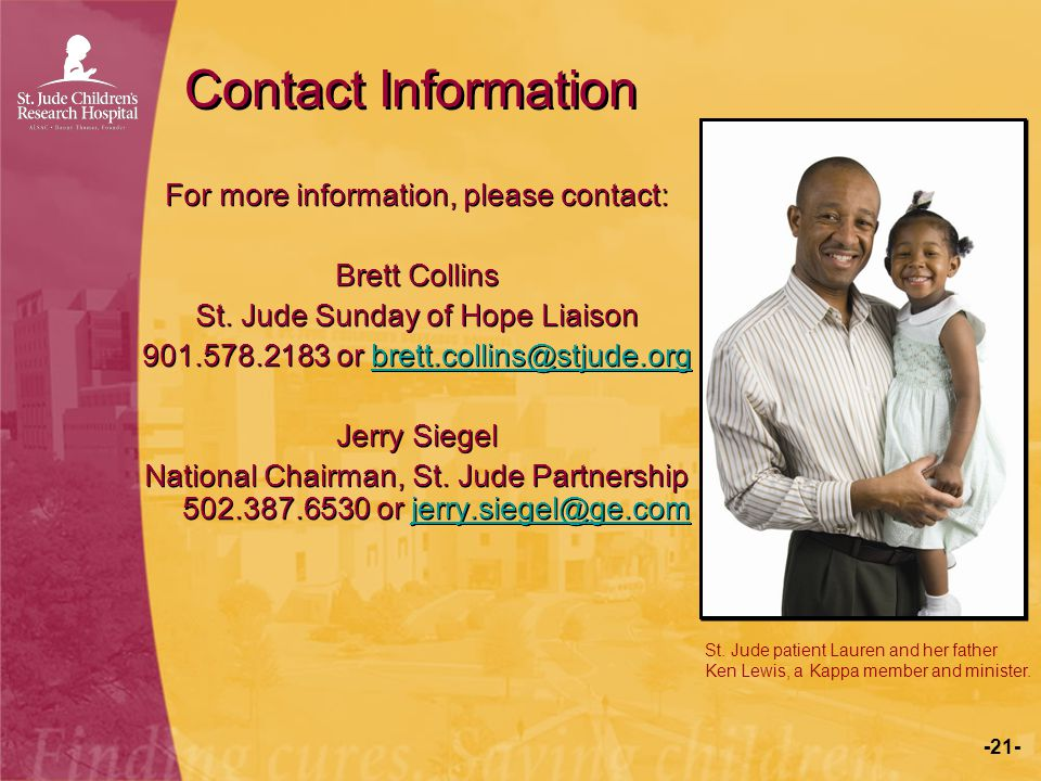 Contact Information For more information, please contact: Brett Collins. St. Jude Sunday of Hope Liaison.