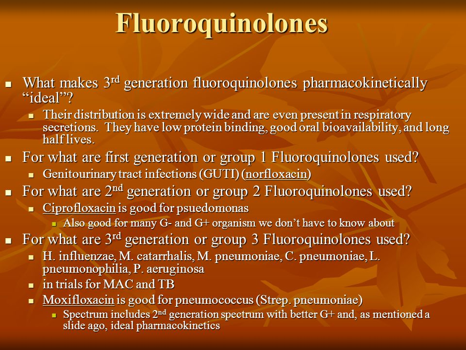 Fluoroquinolones What makes 3rd generation fluoroquinolones pharmacokinetically ideal