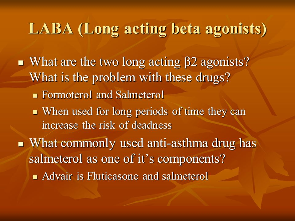 LABA (Long acting beta agonists)