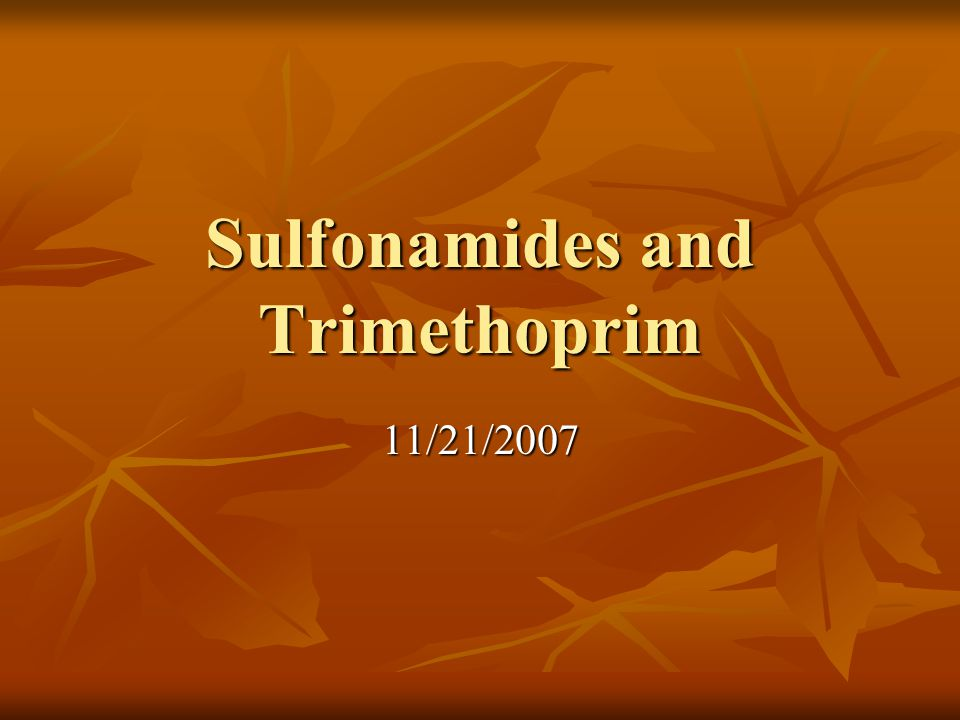 Sulfonamides and Trimethoprim