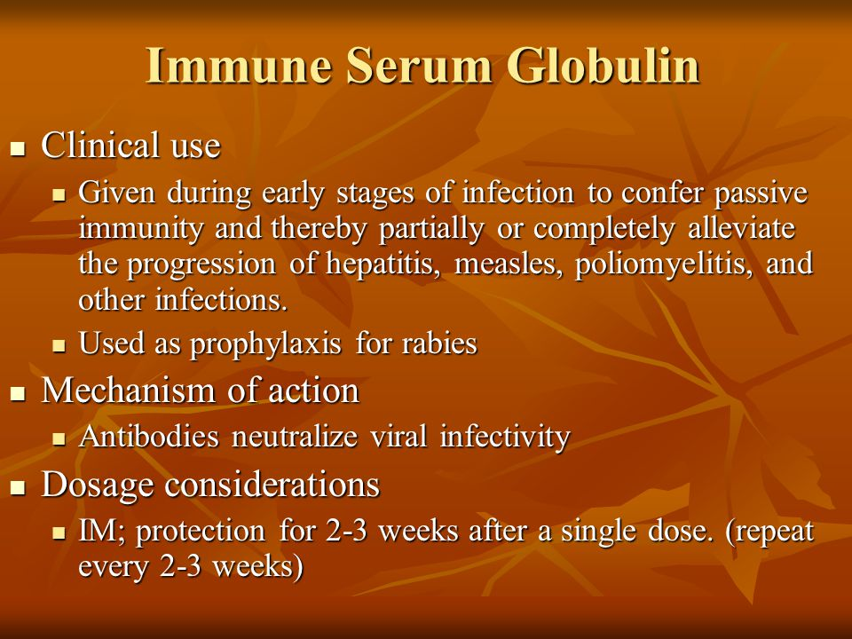 Immune Serum Globulin Clinical use Mechanism of action