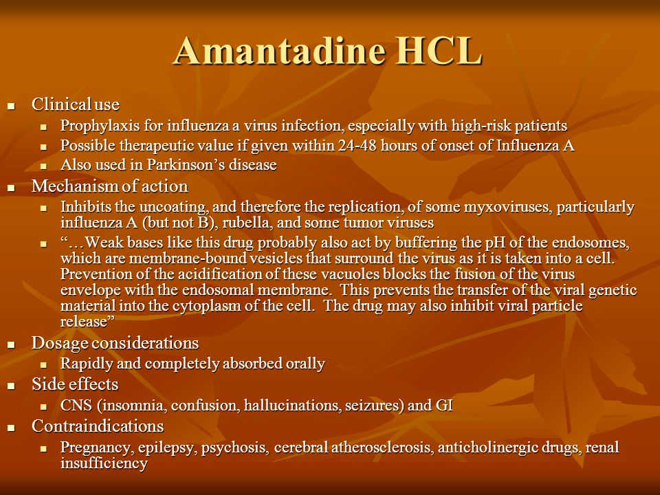 Amantadine HCL Clinical use Mechanism of action Dosage considerations