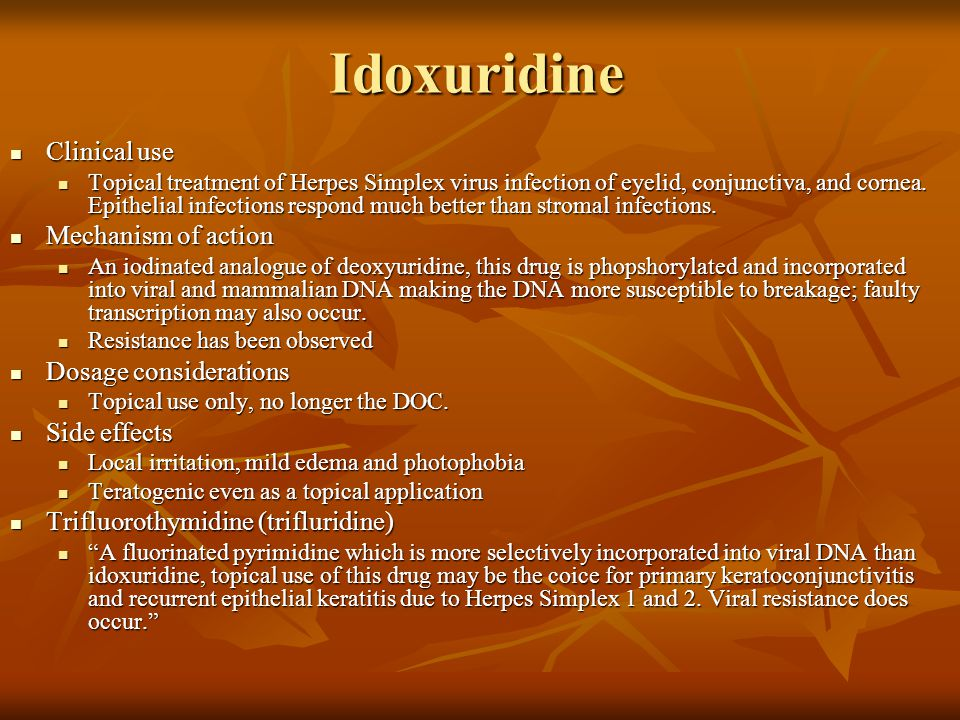 Idoxuridine Clinical use Mechanism of action Dosage considerations