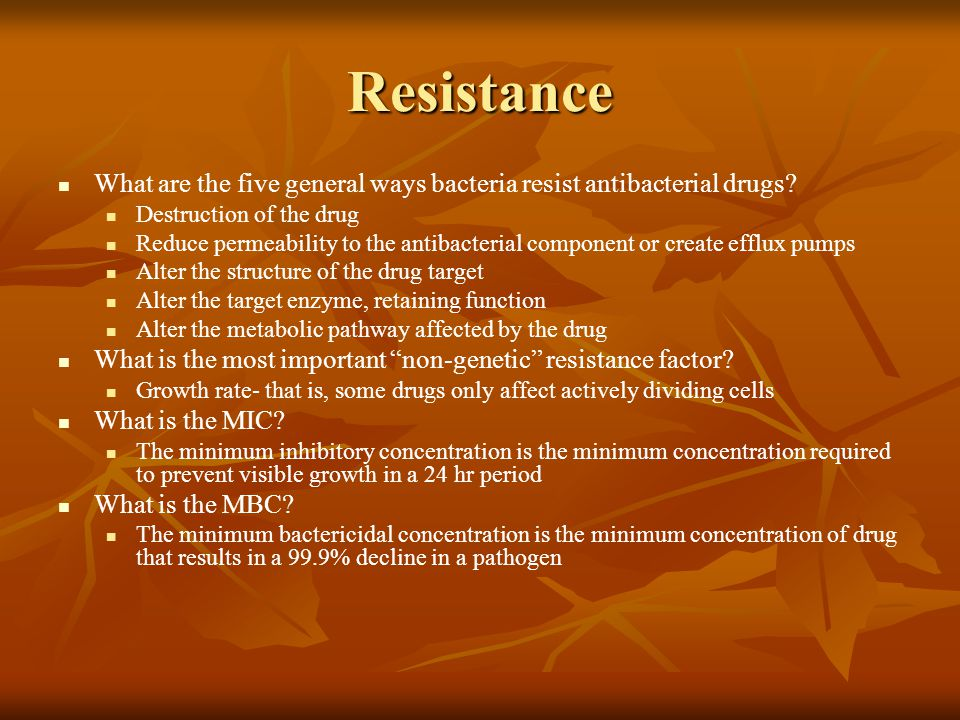 Resistance What are the five general ways bacteria resist antibacterial drugs Destruction of the drug.