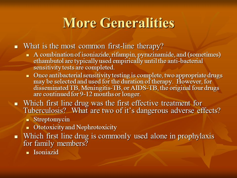More Generalities What is the most common first-line therapy