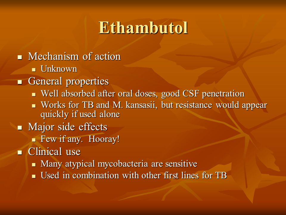 Ethambutol Mechanism of action General properties Major side effects