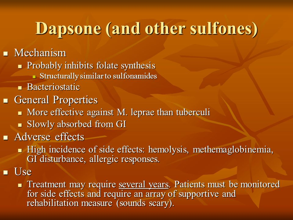 Dapsone (and other sulfones)