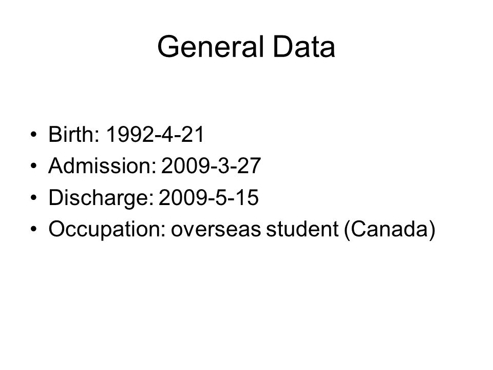 General Data Birth: 1992-4-21 Admission: 2009-3-27