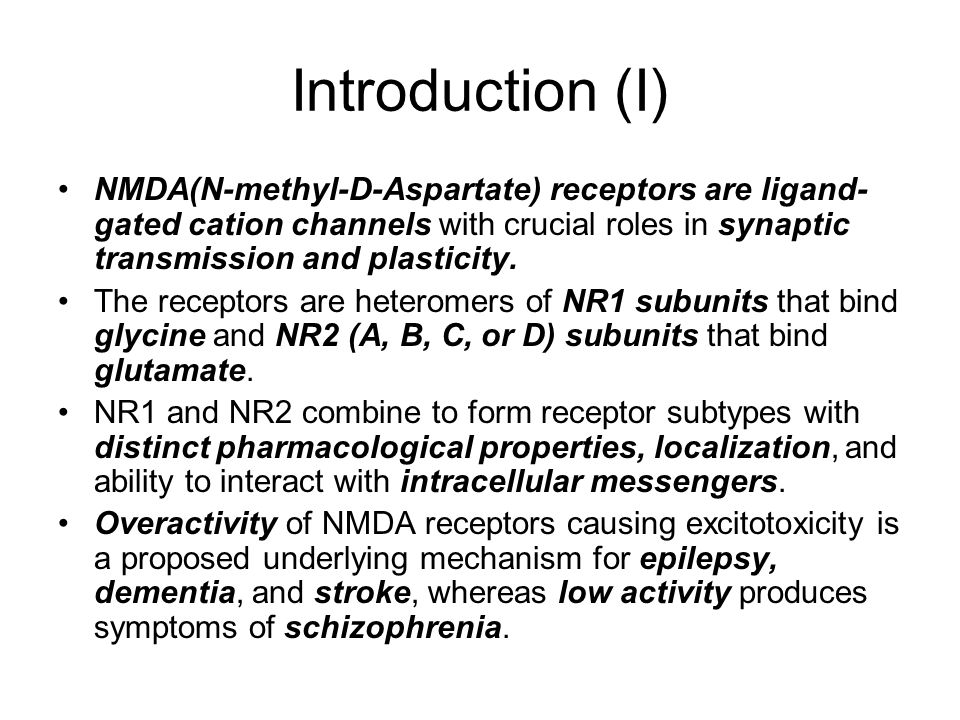 Introduction (I) NMDA(N-methyl-D-Aspartate) receptors are ligand-gated cation channels with crucial roles in synaptic transmission and plasticity.