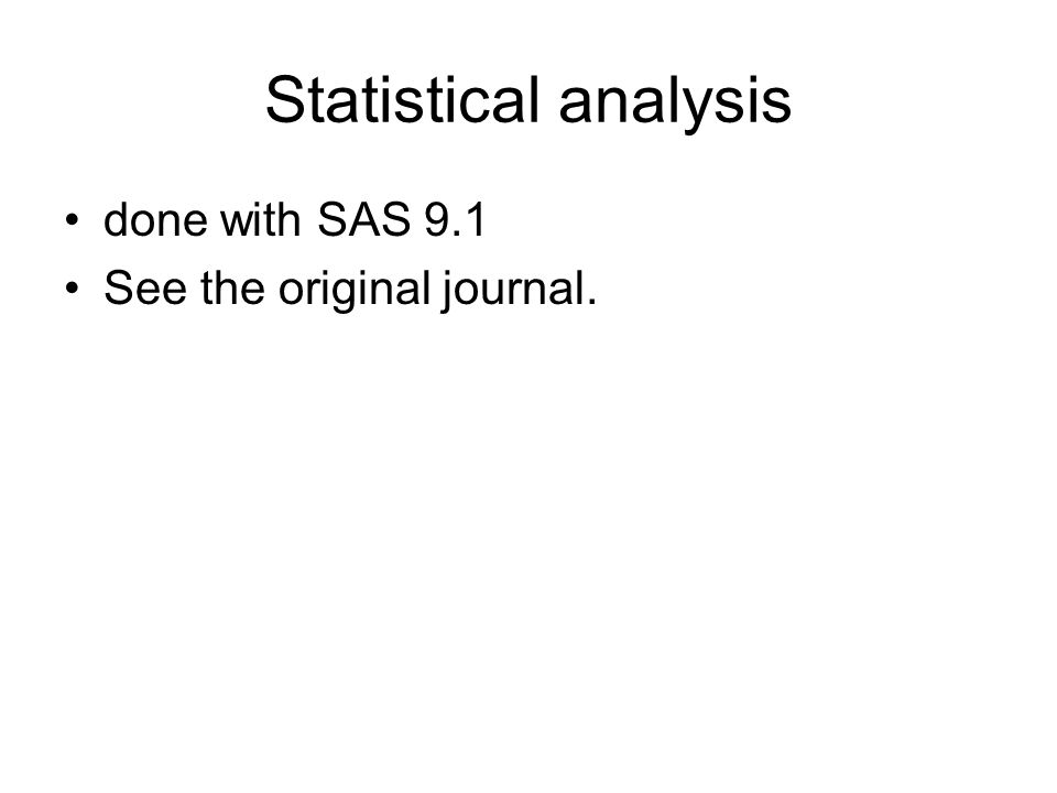 Statistical analysis done with SAS 9.1 See the original journal.