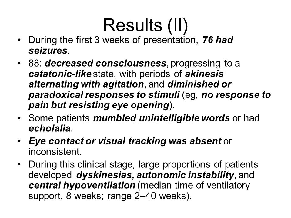 Results (II) During the first 3 weeks of presentation, 76 had seizures.