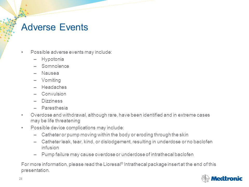 Adverse Events Possible adverse events may include: Hypotonia