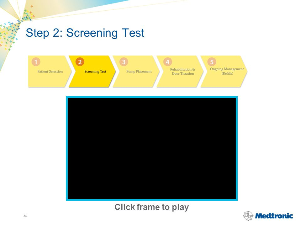 Step 2: Screening Test Click frame to play