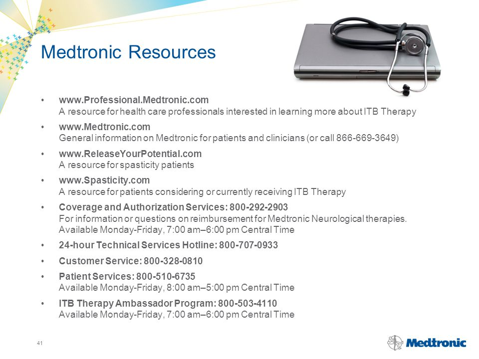 Medtronic Resources www.Professional.Medtronic.com A resource for health care professionals interested in learning more about ITB Therapy.