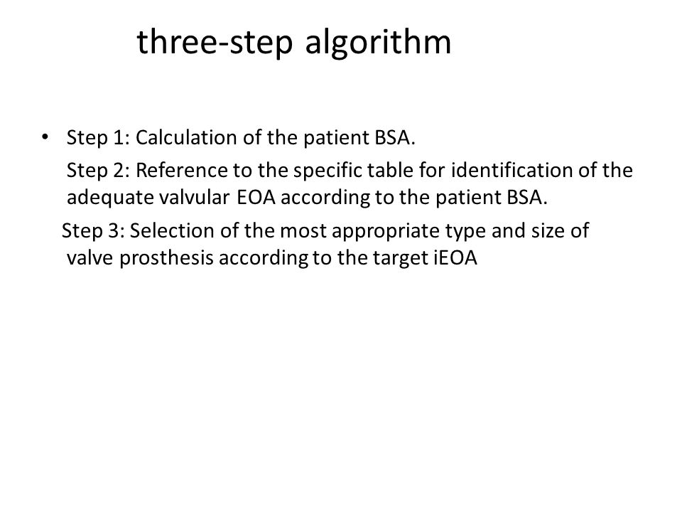 three-step algorithm Step 1: Calculation of the patient BSA.