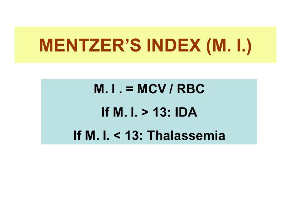 If M. I. < 13: Thalassemia