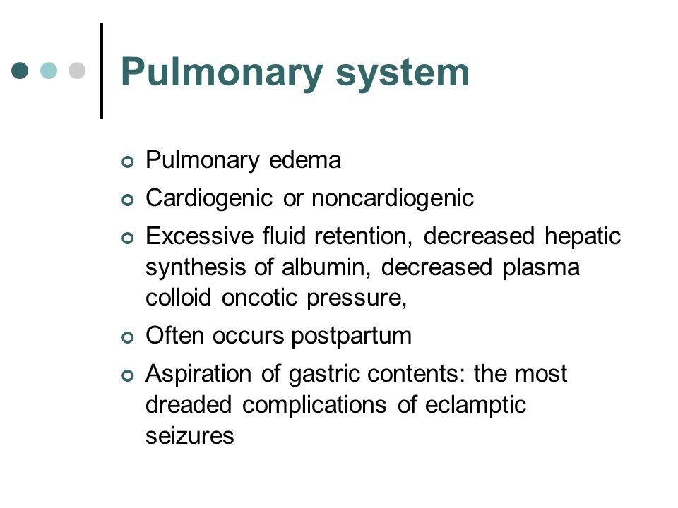 Pulmonary system Pulmonary edema Cardiogenic or noncardiogenic