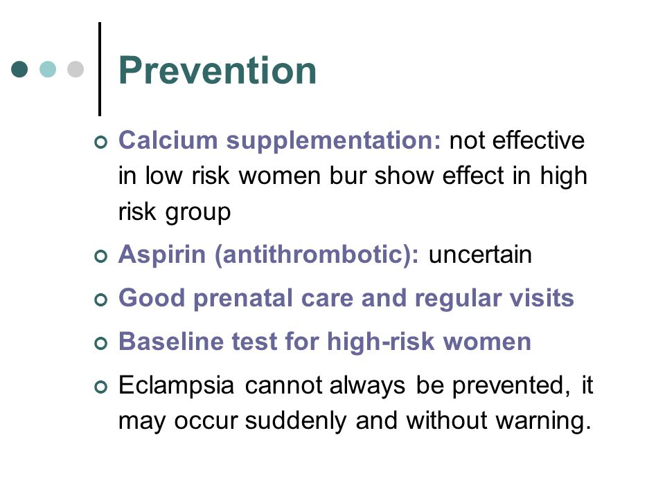 Prevention Calcium supplementation: not effective in low risk women bur show effect in high risk group.